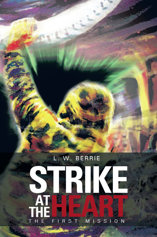 Strike at the Heart : The First Mission